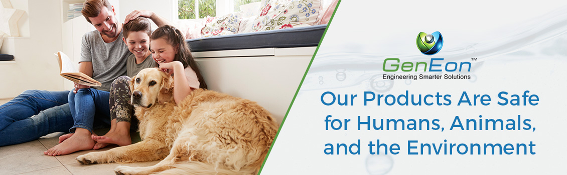 Our Products Are Safe for Humans, Animals, And the Environment