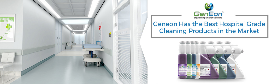 GenEon Has the Best Hospital Grade Cleaning Products in the Market