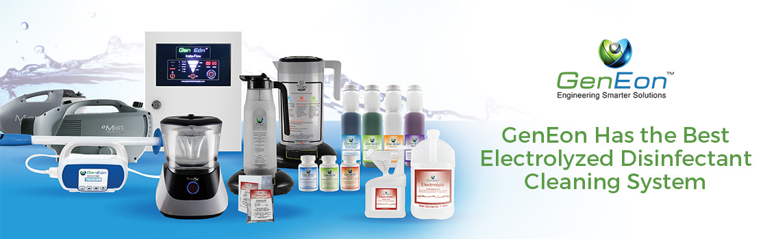 GenEon has the Best Electrolyzed Disinfectant Cleaning System