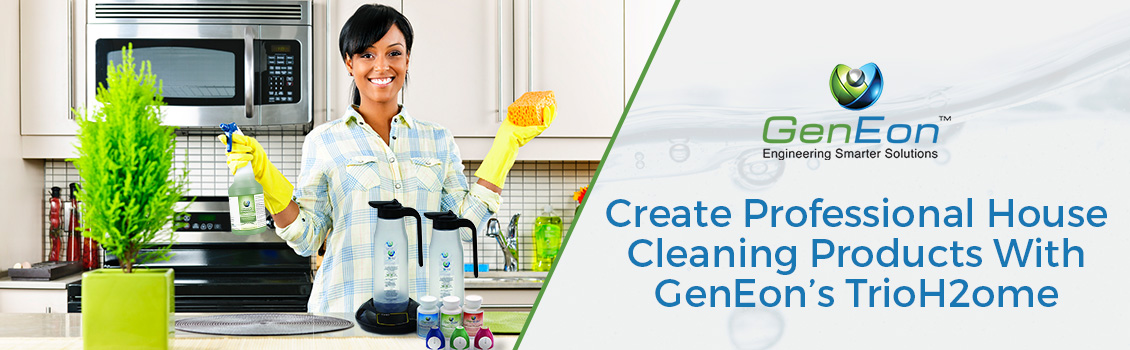 Create Professional House Cleaning Products with GenEon's TrioH2ome