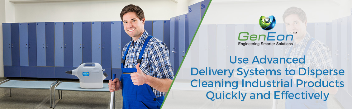 Use Advanced Delivery Systems to Disperse Cleaning Industrial Products Quickly and Effectively