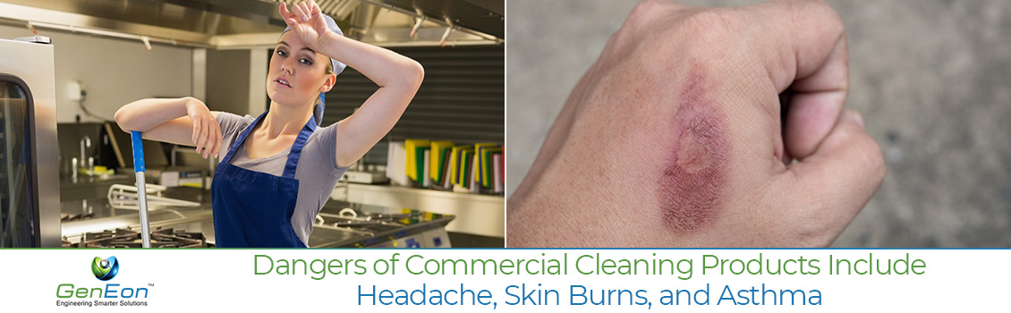 Dangers of Commercial Cleaning Products Include Headche, Skin Burns and Asthma