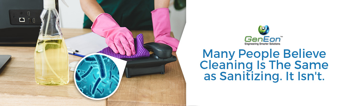 There's a Big Difference Between Cleaning, Sanitizing and Disinfecting