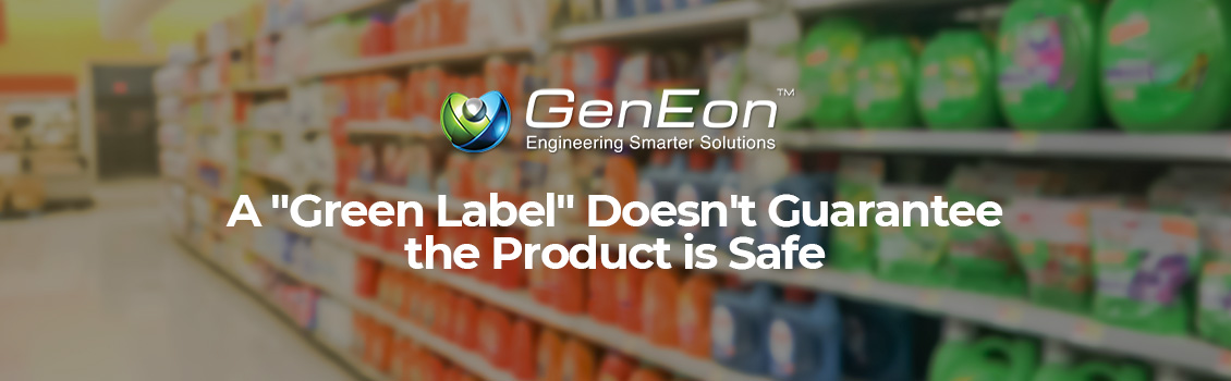 A Green or Eco-Friendly Label Doesn't Guarantee a Safe Product